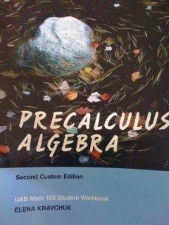 9780558697587: Precalculus Algebra, Second Custom Edition for UAB Math 105 Student Workbook
