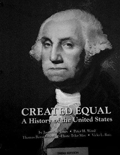 Created Equal A History of the United: J.Jones, P. Wood,