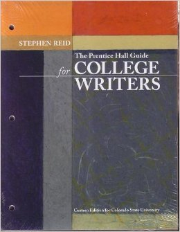 The Prentice Hall Guide for College Writers Custom Edition for Colorado State University: Reid, ...