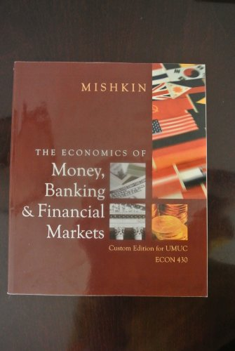 9780558699796: Economics of Money, Banking and Financial Markets (Custom for UMUC Econ 430) by UMUC