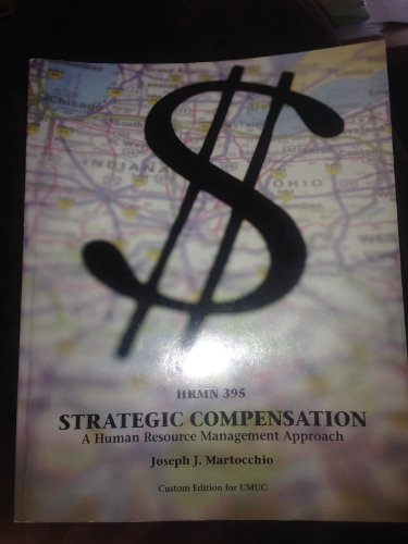 9780558699994: STRATEGIC COMPENSATION A HUMAN RESOURCE MANAGEMENT APPROACH