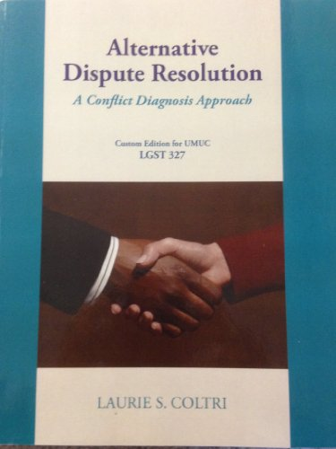 9780558700225: Alternative Dispute Resolution: A Conflict Diagnosis Approach, Custom Edition for UMUC