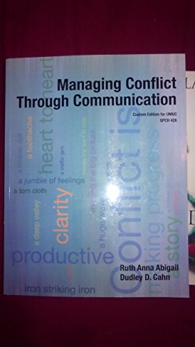 Managing Conflict Through Communication Custom Edition for UMUC SPCH 426: Ruth Anna Abigail, Dudley...