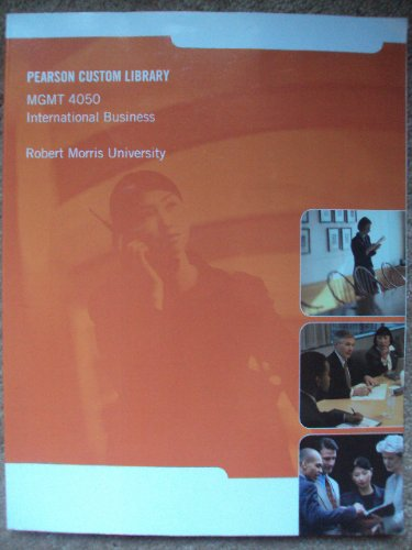 Pearson Custom Business Resources, MGMT 4050 International Business, Robert Morris University