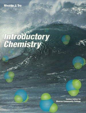 Introductory Chemistry (MCC Custom) (Monroe Community College: Nivaldo J. Tro