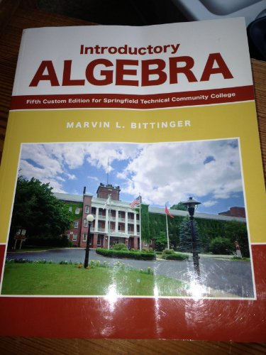 Introductory Algebra Fifth Custom Edition for Springfield: Bittinger, Marvin L.