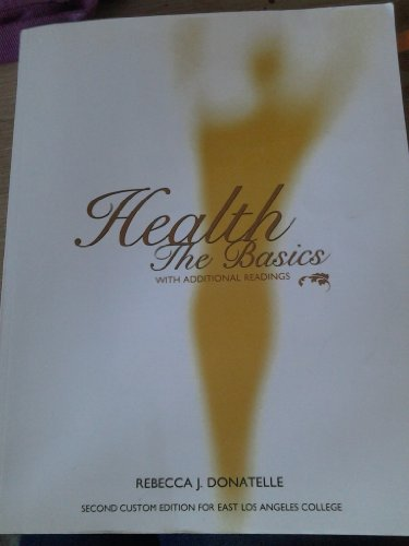 9780558752095: Health: The Basics with Additional Readings 2nd Custom Ed for East La College