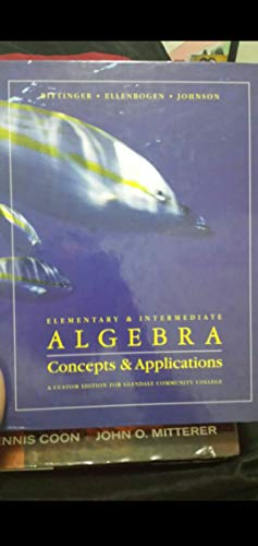 Elementary & Intermediate Algebra Concepts and Applications: n/a