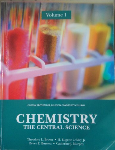 Chemistry: The Central Science Volume 1 (Custom: Theodore L. Brown,