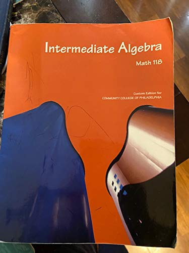 Math 118: Intermediate Algebra, Custom Edition for: Elayn Martin-Gay