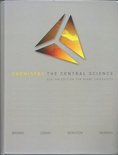 Chemistry the Central Science Custom Edition for: Theodore Brown, H.