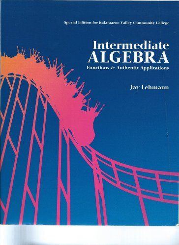 9780558757731: Intermediate Algebra: Functions & Applications (Special Edition for Kalamazoo Valley Community College)
