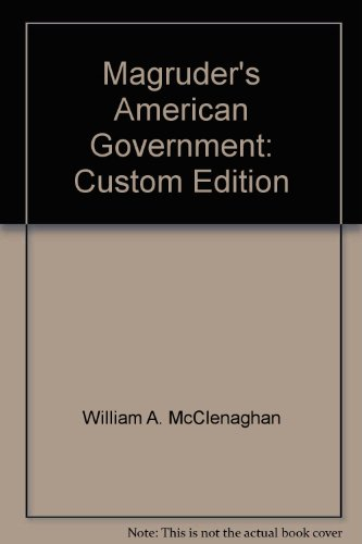 Magruder's American Government: Custom Edition: William A. McClenaghan