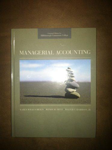 Managerial Accounting: Karen Wilken Braun,