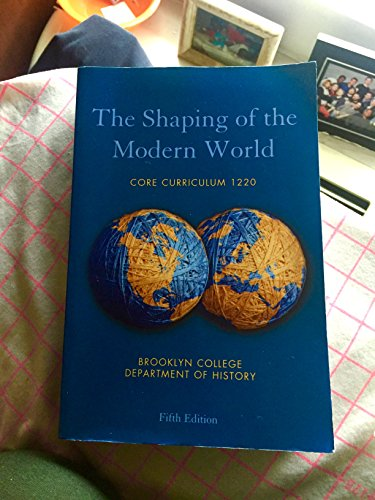 9780558770532: Shaping of the Modern World (custom edition for Brooklyn College)