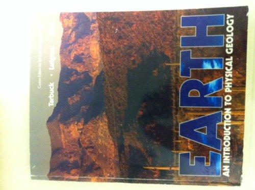 Earth an Introduction to Physical Geology (Custom: Tarbuck, Lutgens, Tasa