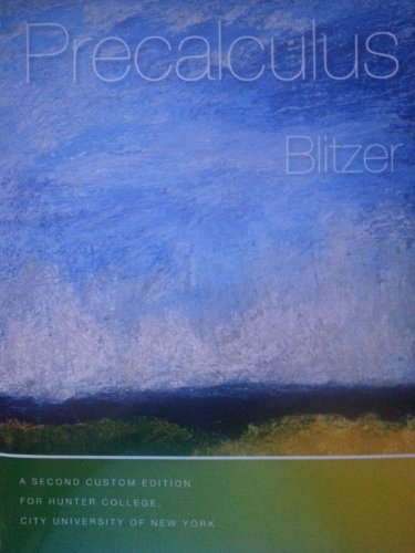 Precalculus A custom edition for Hunter College,: Blitzer, Robert