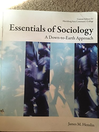 Essentials of Sociology: A Down-to-earth Approach (Custom: James M. Henslin