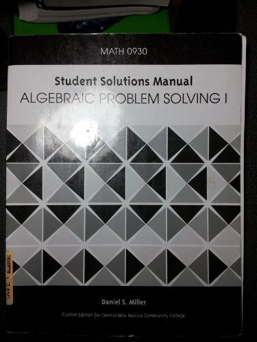 9780558802035: ALGEBRAIC PROBLEM SOLVING I / Student Solutions Manual; MATH 0930 (Custom Edition for Central New Mexico Community College)