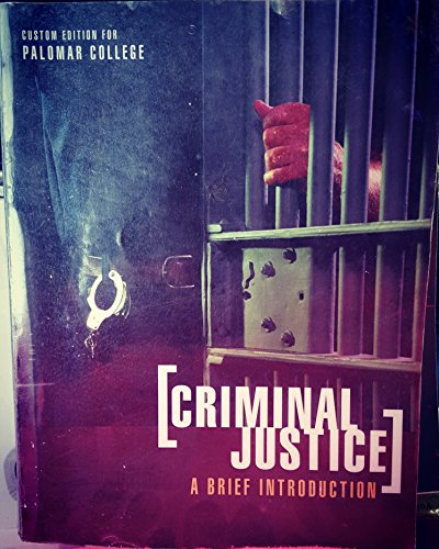 Criminal Justice a Brief Introduction 8TH Custom Edition for Palomar College