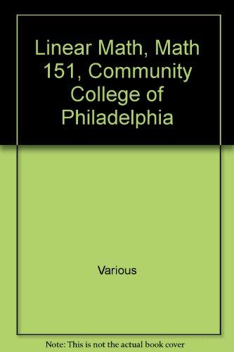 9780558808792: Linear Math, Math 151, Community College of Philadelphia