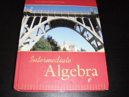 9780558809577: Intermediate Algebra Custom Edition for Pasadena City College