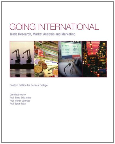 9780558811129: Going International: Trade Research, Market Analysis and Marketing (Custom Edition for Seneca College)