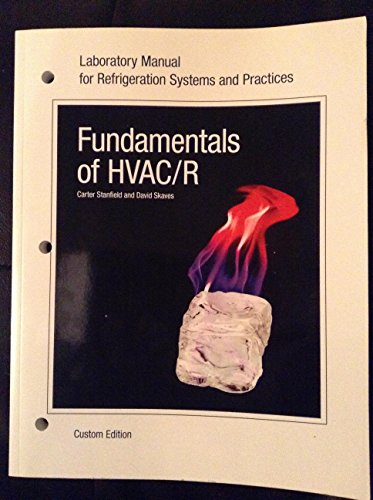 Laboratory Manual for Refrigeration System and Practices: Carter Stanfield, David