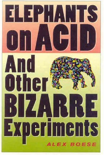 9780558825317: Elephants on Acid: And Other Bizarre Experiments (Harvest Original)