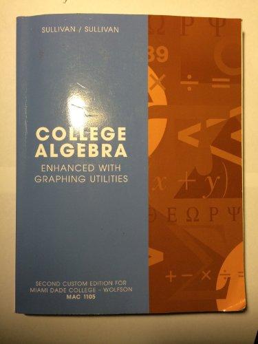 College Algebra Enhanced with Graphing Utilities (Miami: Sullivan/Sullivan