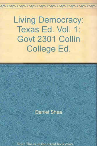 Living Democracy: Texas Ed. Vol. 1: Govt: Paul Benson, Clay