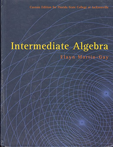 INTERMEDIATE ALGEBRA (CUSTOM EDITION): ELAYN MARTIN-GAY