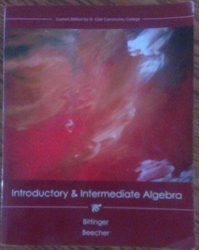 Introductory & Intermediate Algebra Custom Edition for: Bittinger and Beecher