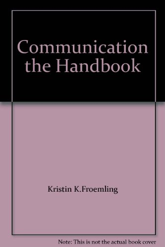 Communication the Handbook: Kristin K.Froemling