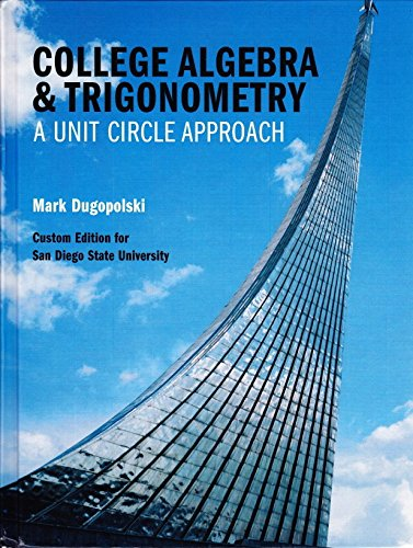9780558841829: College Algebra and Trigonometry A unit circle approach Custom Edition for San Diego State University
