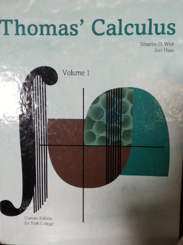 Thomas' Calculus: Custom Edition for York College, Volume I (0558842976) by Maurice D. Weir