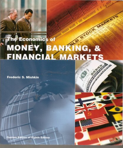 9780558845025: Economics of Money, Banking, and Financial Markets, Custom Edition of Eighth Edition