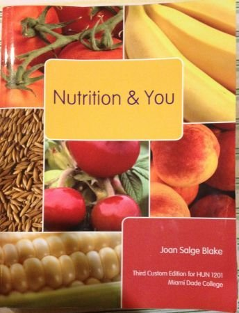 9780558847463: Nutrition and You (Custom Edition for HUN1201 Miami Dade College)
