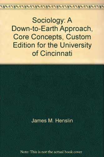 Sociology: A Down-to-Earth Approach, Core Concepts, Custom: James M. Henslin