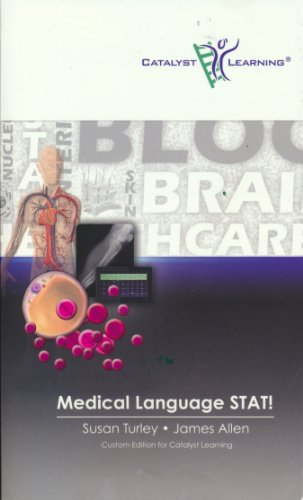 Medical Language Stat! Custom Edition for Catalyst Learning (0558853862) by Susan Turley; James Allen