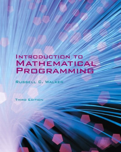 Introduction to Mathematical Programming - Third Edition: Walker, Russell C.