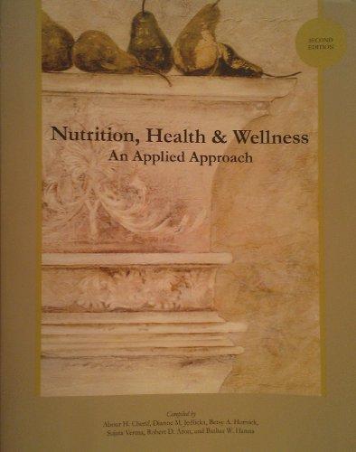 9780558865955: Nutrition, Health & Wellness: An Applied Approach
