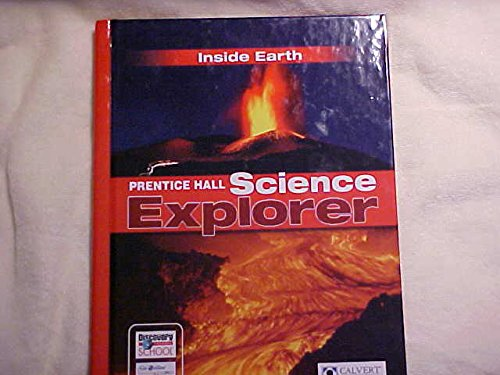 Inside Earth (Prentice Hall Science Explorer): Michael J. Padilla, Joannis Miaoulis, Martha Cyr