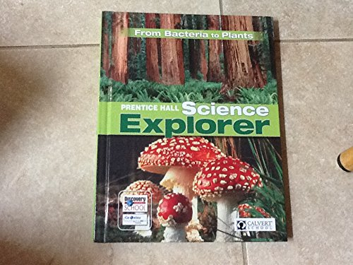 9780558868062: Prentice Hall Science Explorer From Bacteria to Plants