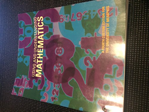 Using and Understanding Mathematics a Fourth Custo Edition for the University of Memphis: Jeffrey ...