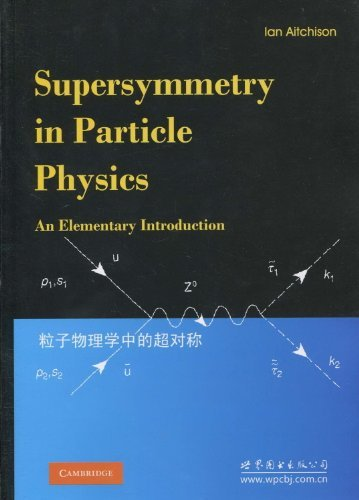 9780558880231: Supersymmetry in Particle Physics: An Elementary Introduction