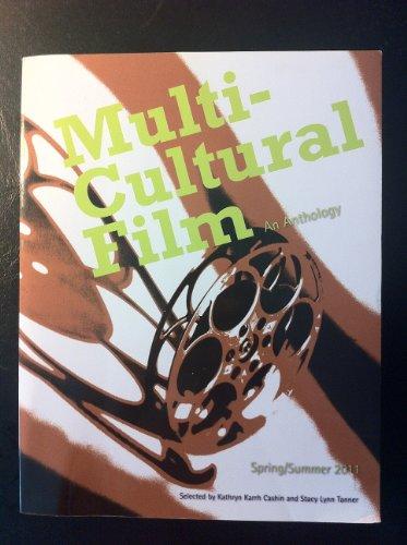 Multicultural Film: An Anthology [Spring/Summer 2011]: Kathryn Karrh Cashin