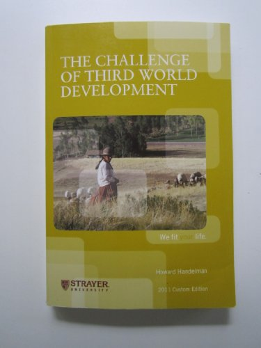 9780558915582: The Challenge of Third World Development (Strayer University Custom Edition)