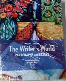 9780558916077: The Writer's World Paragraphs and Essays EAP1540C EAP1640C Second Custom Edition for Broward College