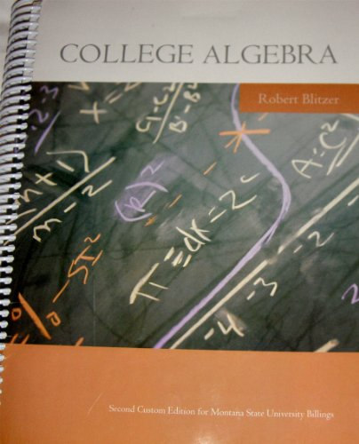 9780558930608: College Algebra: 2nd Custom Edition for MSU Billings - 2 Cds Included - Pearson By: Robert Blitzer (College Algebra: 2nd Custom Edition for Montana State University - Billings; Taken from: College Algebra, Fifth Edition)